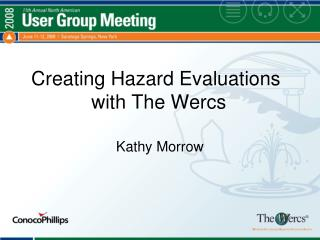 Creating Hazard Evaluations   with The Wercs
