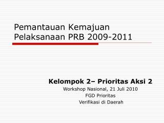 Pemantauan Kemajuan Pelaksanaan PRB 2009-2011
