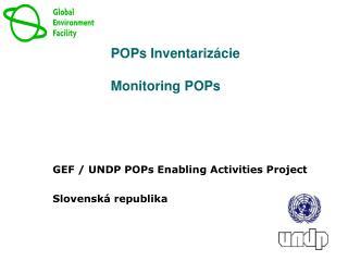 POPs  Inventarizácie Monitoring POPs