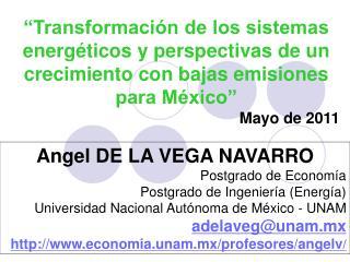 Angel DE LA VEGA NAVARRO Postgrado de Economía Postgrado de Ingeniería (Energía)