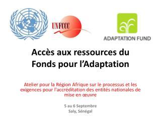 Accès aux ressources du Fonds pour l'Adaptation