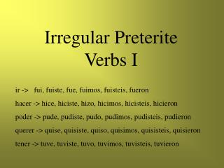 Irregular Preterite Verbs I