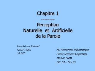 Chapitre 1 -------- P erception  Naturelle  et   A rtificielle de la Parole