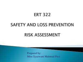 ERT 322 SAFETY AND LOSS PREVENTION RISK ASSESSMENT