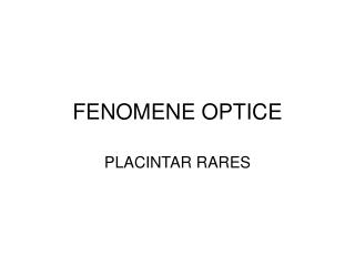 FENOMENE OPTICE