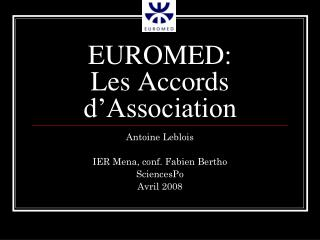 EUROMED:  Les Accords d'Association