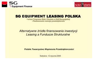 Alternatywne źródła finansowania inwestycji Leasing a Fundusze Strukturalne