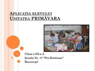 Aplicaţia elevului Unitatea PRIMĂVARA