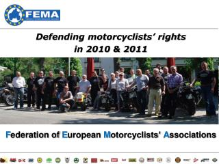 Defending motorcyclists' rights  in 2010 & 2011