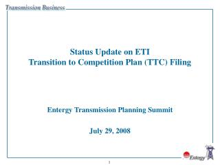 Status Update on ETI  Transition to Competition Plan (TTC) Filing