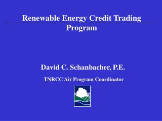 David C. Schanbacher, P.E. TNRCC Air Program Coordinator