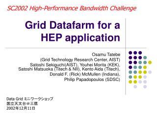Grid Datafarm for a HEP application