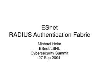 ESnet  RADIUS Authentication Fabric