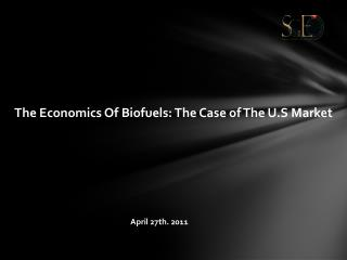 The Economics Of Biofuels: The Case of The U.S Market