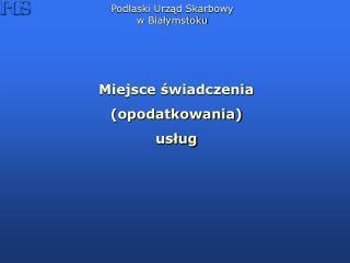 Podlaski Urząd Skarbowy w Białymstoku