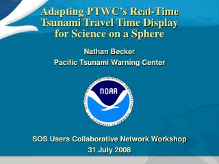 Adapting PTWC's Real-Time Tsunami Travel Time Display for Science on a Sphere