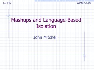 Mashups and Language-Based Isolation