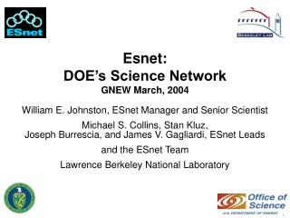 Esnet: DOE's Science Network GNEW March, 2004