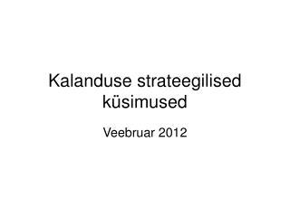 Kalanduse strateegilised k�simused
