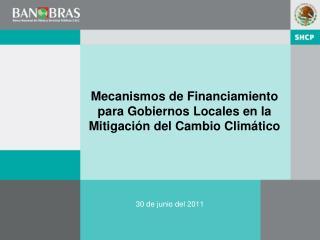 Mecanismos de Financiamiento para Gobiernos Locales en la Mitigación del Cambio Climático