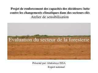 Présenté par: Abdoulaye ISSA        Expert national