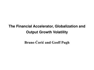 The Financial Accelerator, Globalization and Output Growth Volatility