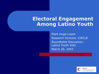 Electoral Engagement  Among Latino Youth