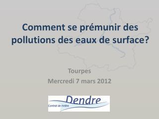 Comment se pr�munir des pollutions des eaux de surface?