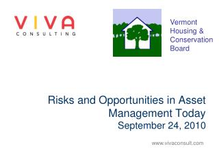 Risks and Opportunities in Asset Management Today September 24, 2010