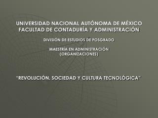 """""""REVOLUCIÓN, SOCIEDAD Y CULTURA TECNOLÓGICA"""""""