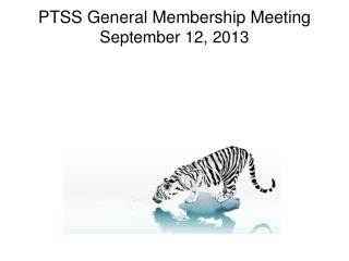 PTSS General Membership Meeting September 12, 2013