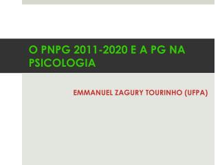 O PNPG 2011-2020 E A PG NA PSICOLOGIA