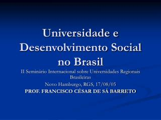 Universidade e  Desenvolvimento Social no Brasil