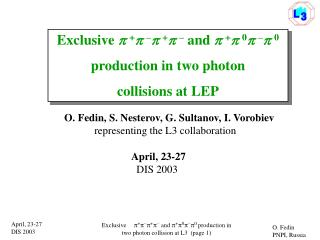Exclusive    +   –   +   – and    +   0   –   0 production in two photon