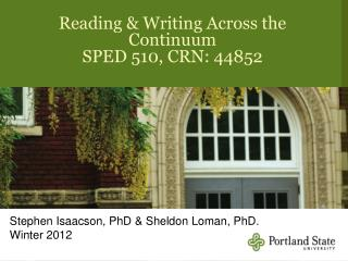 Reading & Writing Across the Continuum SPED 510, CRN: 44852