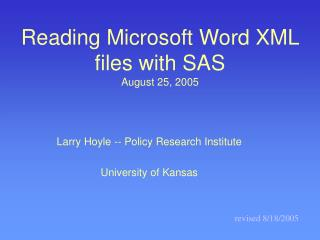 Reading Microsoft Word XML files with SAS  August 25, 2005