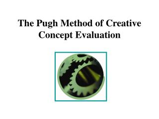 The Pugh Method of Creative Concept Evaluation