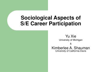 Sociological Aspects of  S/E Career Participation