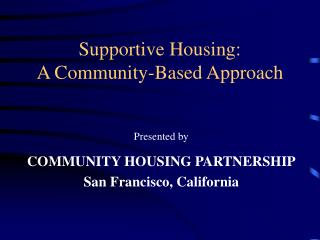 Supportive Housing: A Community-Based Approach