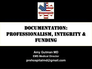 Documentation: Professionalism, INTEGRITY & funding