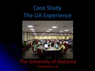 Case Study The UA Experience