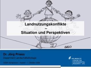 Landnutzungskonflikte  –  Situation und Perspektiven
