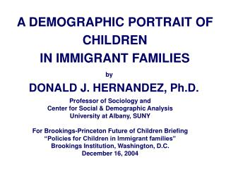 A DEMOGRAPHIC PORTRAIT OF  CHILDREN  IN IMMIGRANT FAMILIES