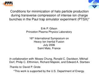 Erik P. Gilson Princeton Plasma Physics Laboratory 16 th  International Symposium on