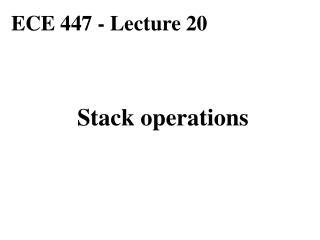 ECE 447 - Lecture 20