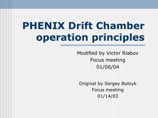 PHENIX Drift Chamber operation principles