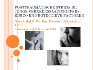 POSTTRAUMATISCHE STRESS BIJ JONGE VERKEERSSLACHTOFFERS: RISICO EN PROTECTIEVE FACTOREN