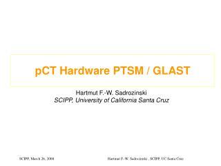 pCT Hardware PTSM / GLAST