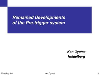 Remained Developments    of the Pre-trigger system