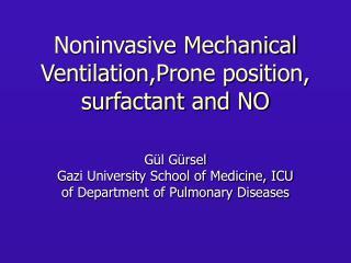 Noninvasive Mechanical Ventilation,Prone position, surfactant and NO